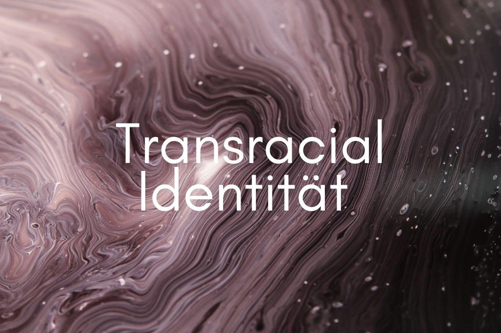 Transracial Identität