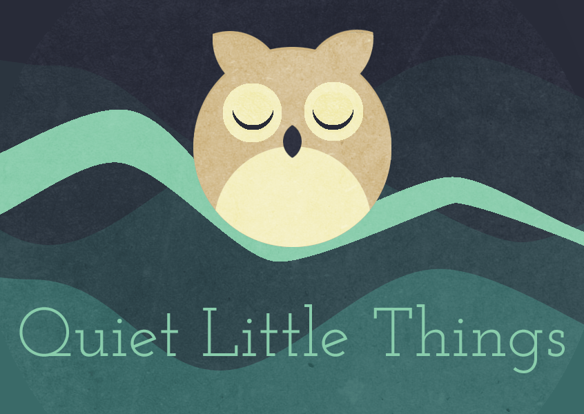 Quiet Little Things