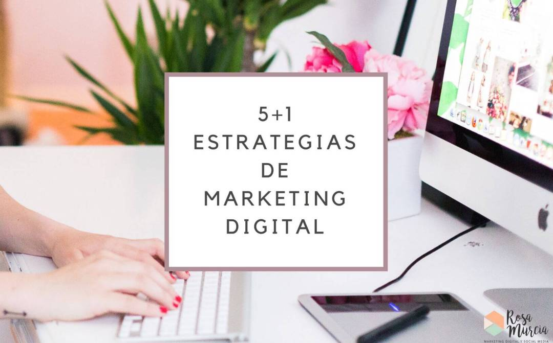 6 estrategias en marketing digital y online