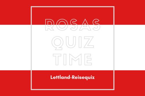 Rosas-Quiz-Time-Reisequiz-Laenderquiz-Lettland