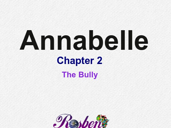 Annabelle || Chapter 2 (The Bully)