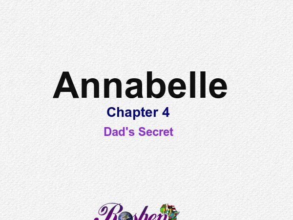 Annabelle || Chapter 4 – Dad's Secret