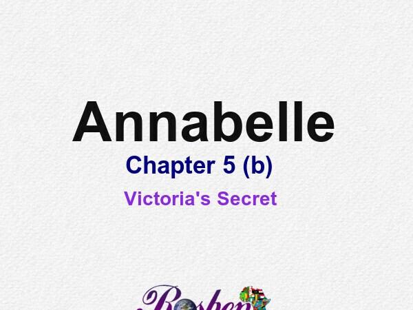 Annabelle || Chapter 5 (b) – Victoria's Secret