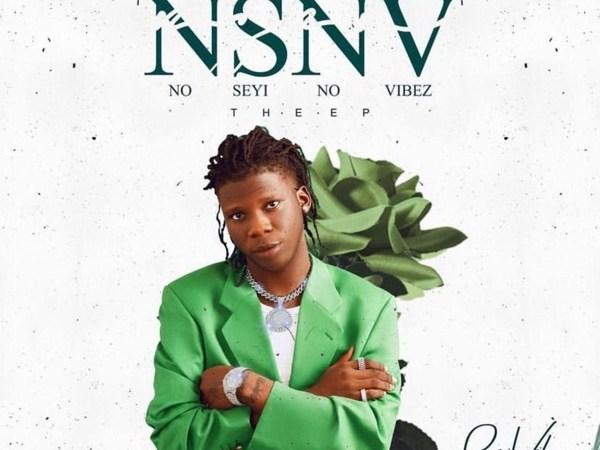 [Music] Seyi Vibez – NSNV (No Seyi No Vibez) EP