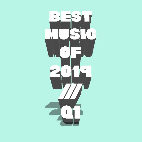 Best Music Releases of 2019 /// Q1