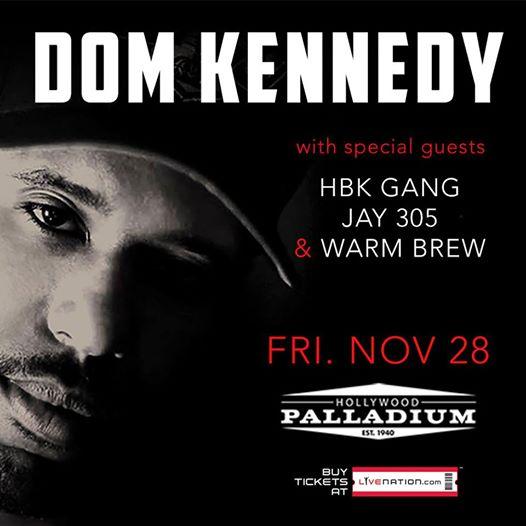 Dom Kennedy, HBK Gang, Jay 305, & Warm Brew at the Hollywood Palladium