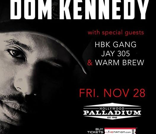Dom Kennedy, HBK Gang, Jay 305, & Warm Brew at the Hollywood Palladium