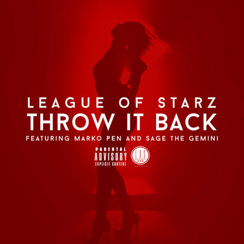 "League Of Starz ""Throw it Back"" ft Marko Pen and Sage The Gemini"