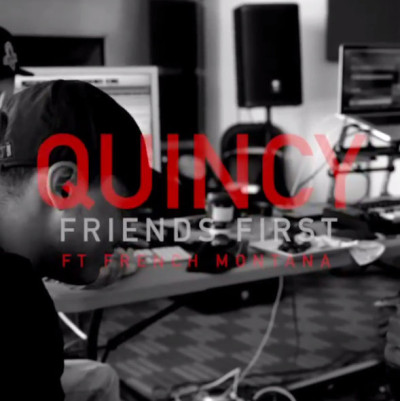 """Quincy ft French Montana """"Friends First"""""""