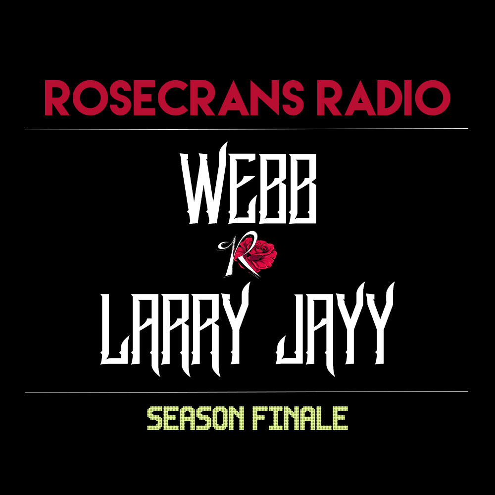 Rosecrans Radio Interview With WebbMadeThis & Larry Jayy