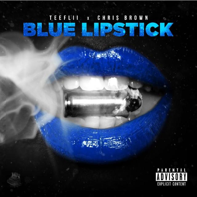 "TeeFlii – ""Blue Lipstick"" ft. Chris Brown"