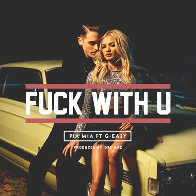 "Pia Mia ft G Eazy ""F*ck With U"""