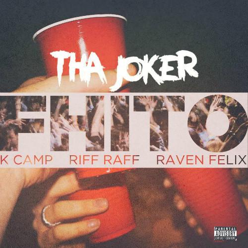 "Tha Joker ""FHITO"" ft Raven Felix, RiFF RaFF and K Camp"