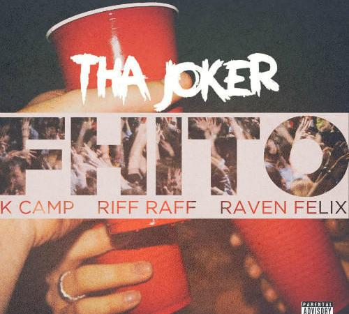 "Tha Joker ""FHITO"" ft Raven Felix, RiFF RaFF and K Camp"