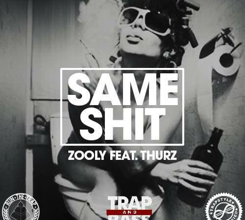 "Zooly – ""Same Shit"" ft. Thurz"
