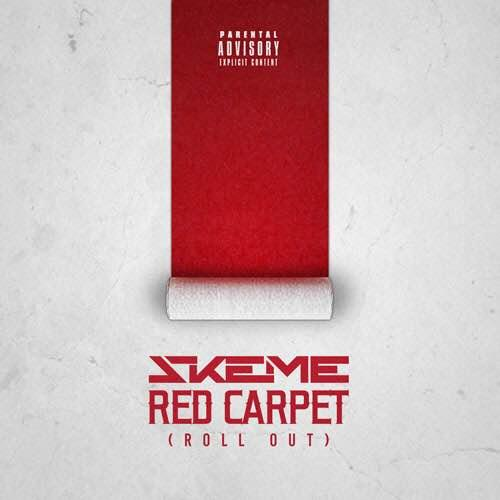 """Skeme """"Red Carpet (Roll Out)"""""""