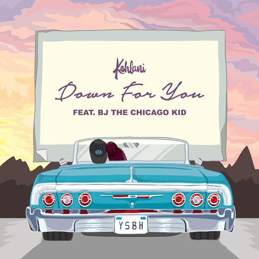 "Kehlani ""Down For You"" ft BJ The Chicago Kid"