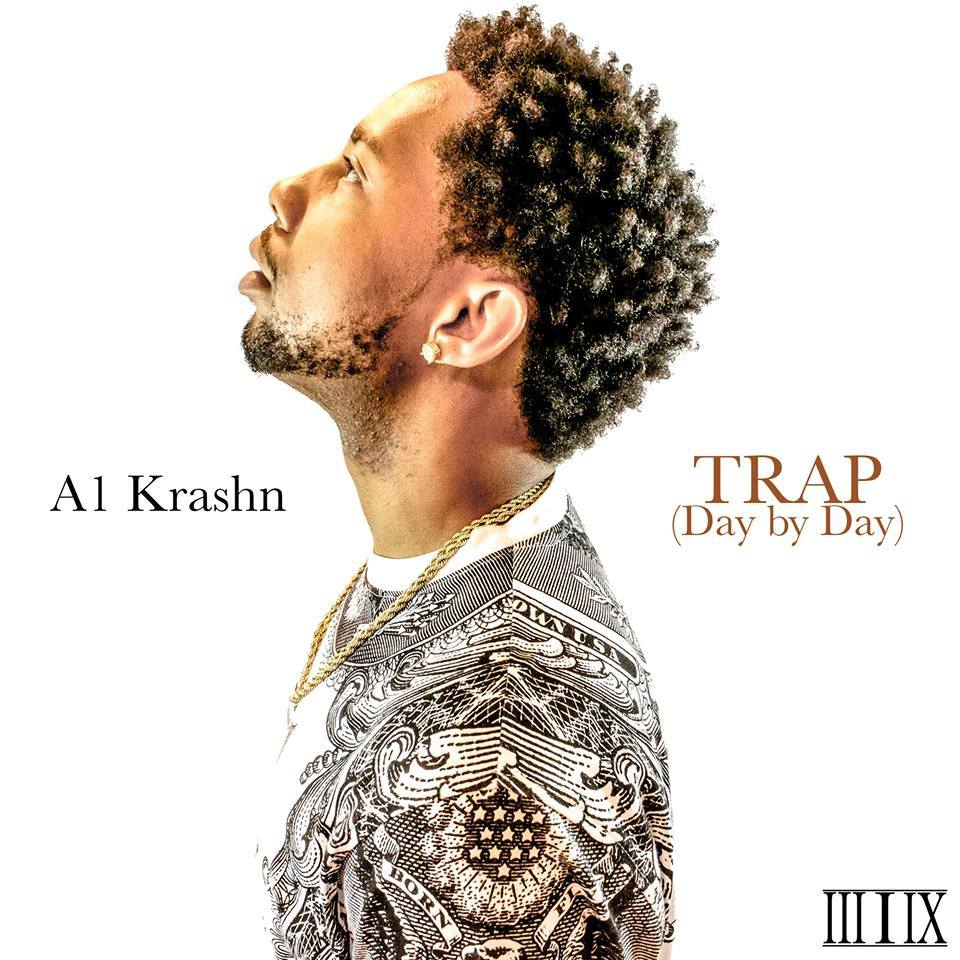 "A1 Krashn ""Trap"" (Day By Day)"