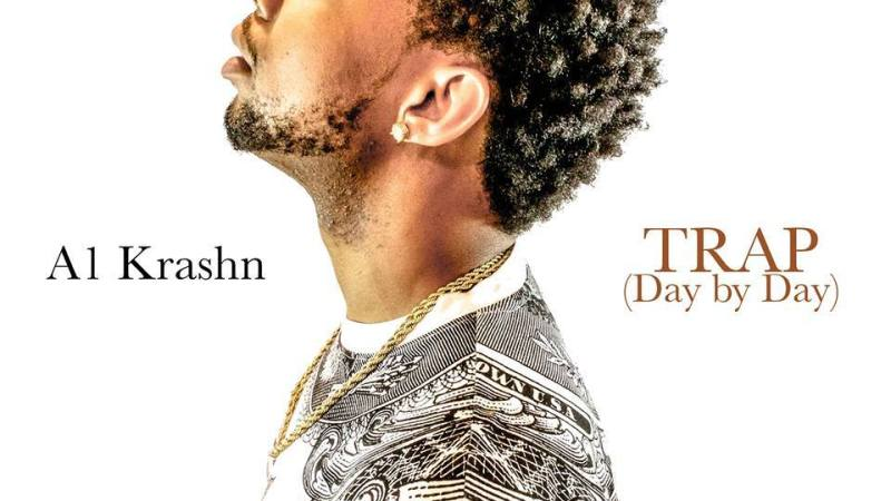 "A1 Krashn ""Trap"" (Day By Day)"