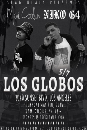 Mani Coolin' x Niko G4 LIVE @ Los Globos 5/7/15