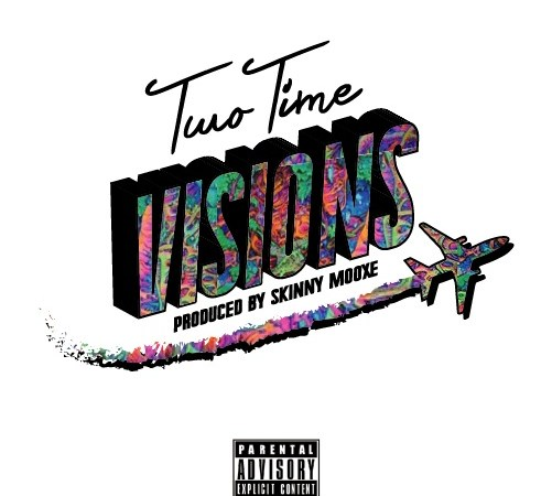 """Two Time """"Visions"""" Prod. Skinny Mooxe"""