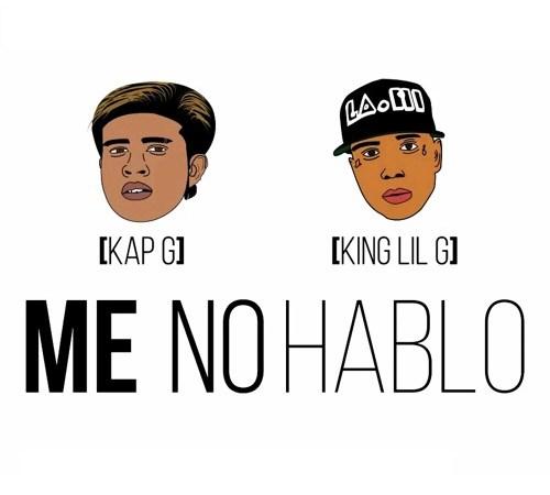 """Kap G & King Lil G """"Me No Hablo"""""""