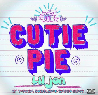 "Lil Jon ""Cutie Pie"" ft T-Pain, Snoop, Problem"