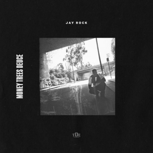 "Jay Rock ""Money Trees Deuce"""