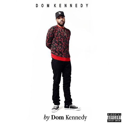 By Dom Kennedy Album Available Now!