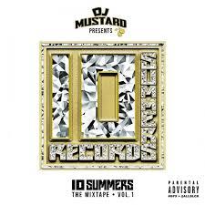 """DJ Mustard """"10 Summers"""" Mixtape"""