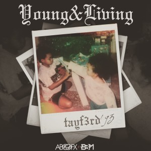 """Tay F. 3rd """"Young N Livin"""""""