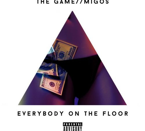 "Game x Migos ""Everybody On The Floor"""