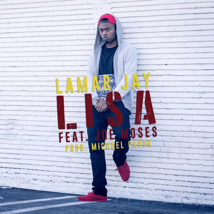 """Lamar Jay ft Joe Moses """"L.I.S.A"""""""