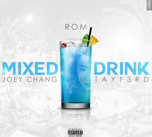 "Rom x Joey Chang x Tay F. 3rd ""Mixed Drink"""