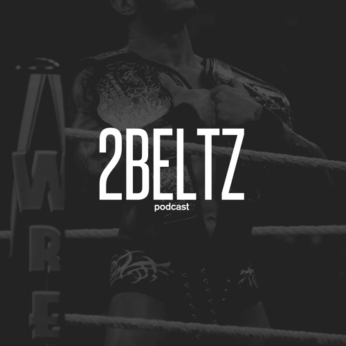 2BELTZ Podcast: EPISODE 036