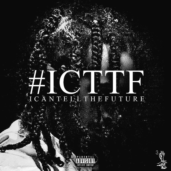 "Tay F. 3rd ""I Can Tell The Future"""