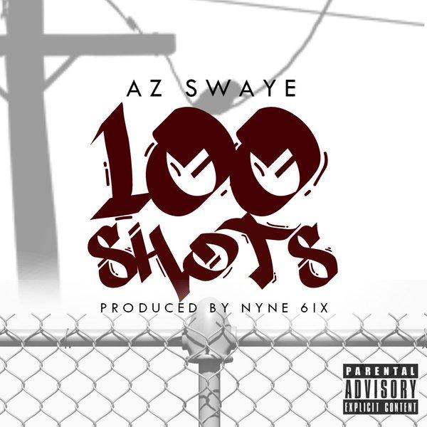 "Az Swaye ""100 Shots Freestyle"" Prod Nyne6ix"