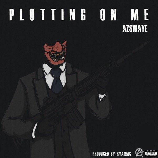 "Az Swaye ""Plotting On Me"" Prod. RyanMC"