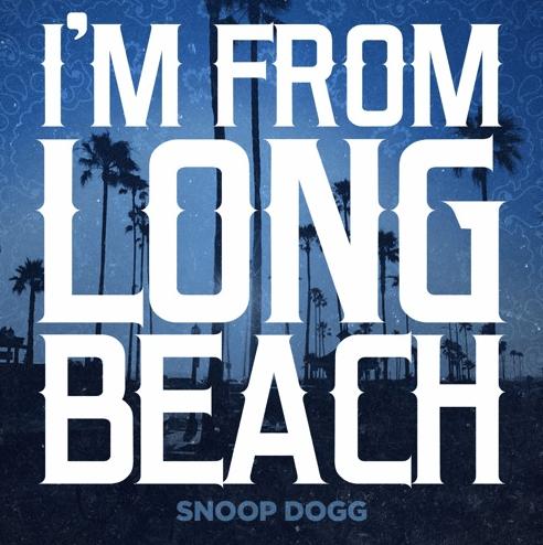 "Snoop Dogg's ""I'm from Long Beach"""