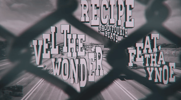 "Vel the Wonder and Tha Ynoe-""Recipe"""