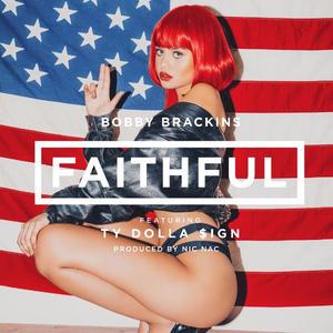 """Bobby Brackins """"Faithful"""" ft Ty Dolla $ign"""