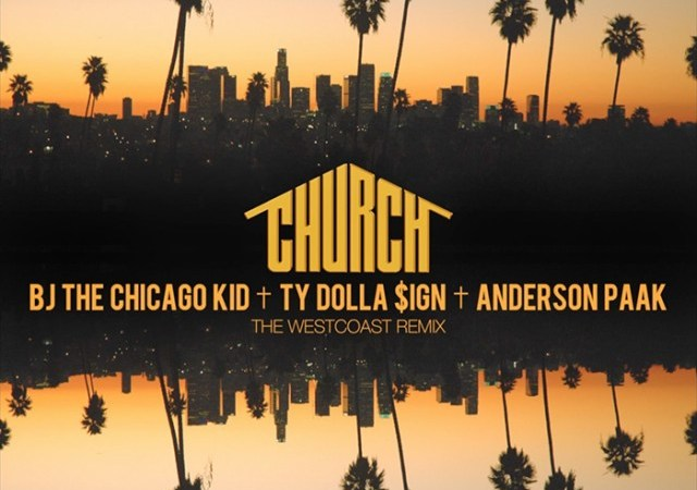 """BJ The Chicago Kid – """"Church"""" (Westcoast Remix) ft. Ty Dolla $ign & Anderson .Paak"""