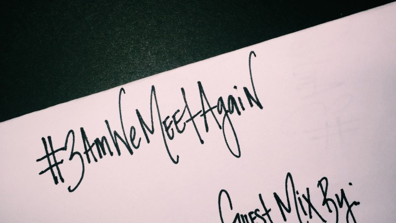 #3AMWeMeetAgain in LA : Guest Mix By: Marina