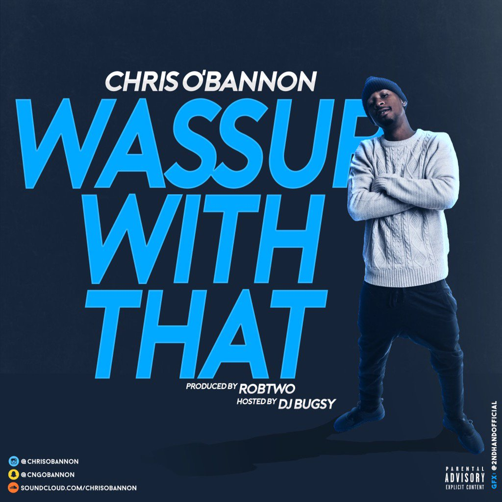 """Chris O'bannon """"Wassup With That"""" Prod. Rob Two"""
