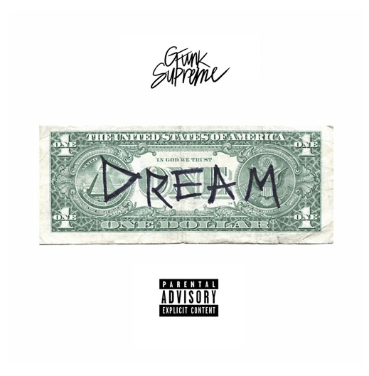 "G Funk Supreme ""Dollar and a Dream"""