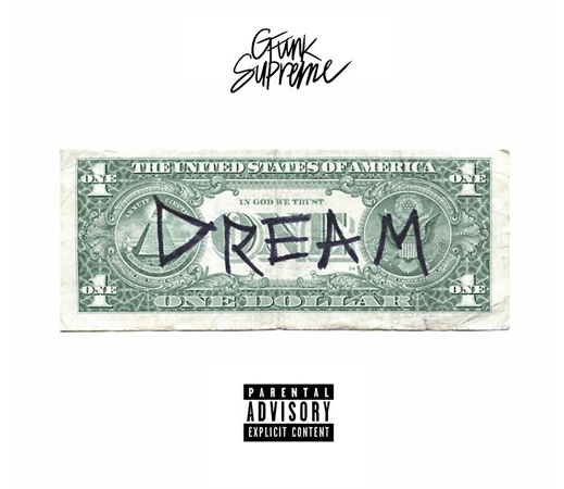 "G Funk Supreme ""Dollar and a Dream"""