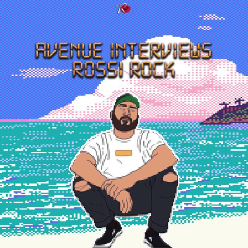 Avenue Interviews Rossi Rock, by Vic Stunts