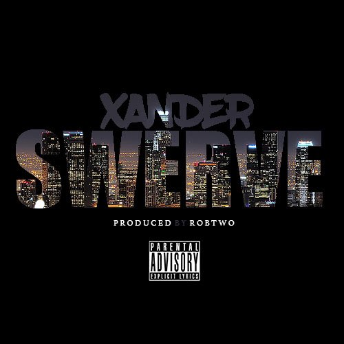 "Xander ""Swerve"" Prod. Rob Two"