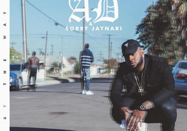 "AD & SorryJayNari ""By The Way"""