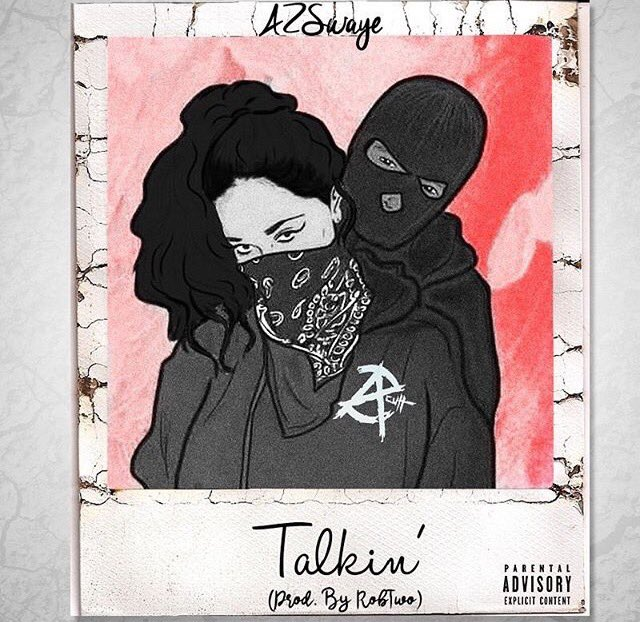 "Az Swaye ""Talkin"" Prod. Rob Two"